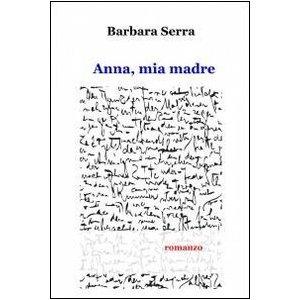 ANNA MIA MADRE BARBARA SERRA