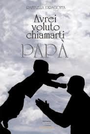 """""""Avrei voluto chiamarti Papà"""": Raffaella Dragotta presenta il suo libro al Diavolo Rosso"""