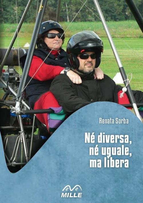 """""""Né diversa, né uguale ma libera"""": Renata Sorba ha presentato il suo libro"""