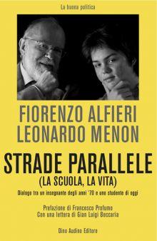 """Si presenta il libro """"Strade parallele (la scuola, la vita)"""" di Fiorenzo Alfieri e Leonardo Menon"""