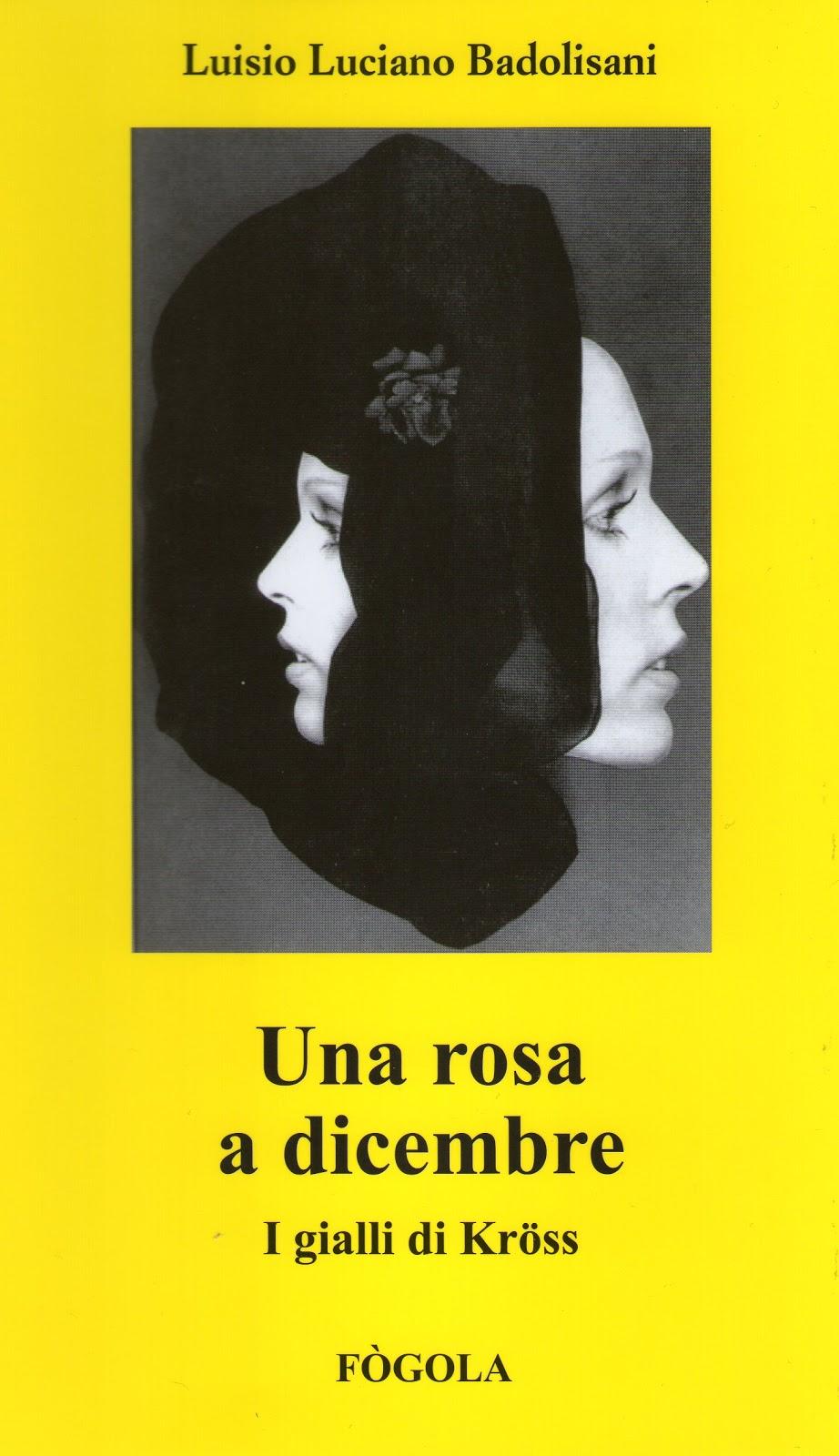 """""""Una rosa a dicembre"""" di Luisio Luciano Badolisani"""