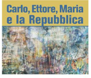 Carlo, Ettore, Maria e la Repubblica, Storia d'Italia dal 1945 ad oggi a Costigliole