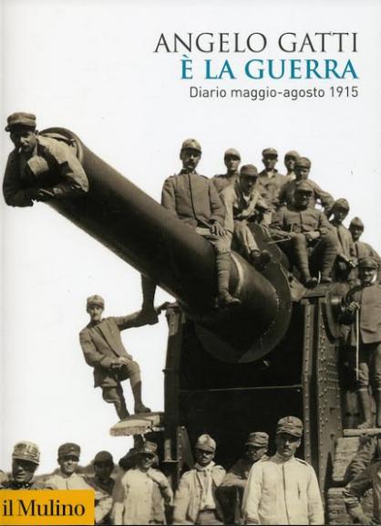 """""""E' la guerra"""": il 10 novembre si presenta il Diario inedito di Angelo Gatti"""