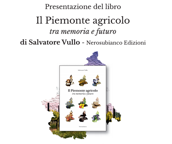 """""""Il Piemonte agricolo tra memoria e futuro"""" si presenta alla Casa dell'Asti"""
