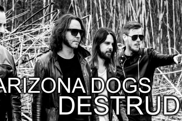 """Gli Arizona Dogs e il nuovo album """"Destrudo"""""""