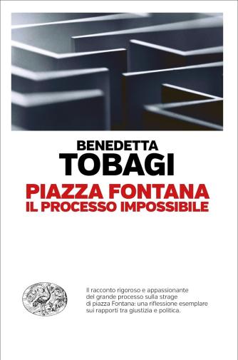 """Ad Asti si presenta il libro di Benedetta Tobagi """"Piazza Fontana, il processo impossibile"""""""